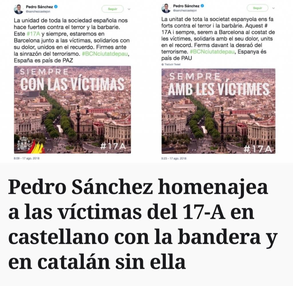 Pedro Sánchez ha quitado la bandera española en la versión en catalán de su mensaje para el 17A. Bajada de pantalones ante el xenófobo Torra y sus CDR neonazis