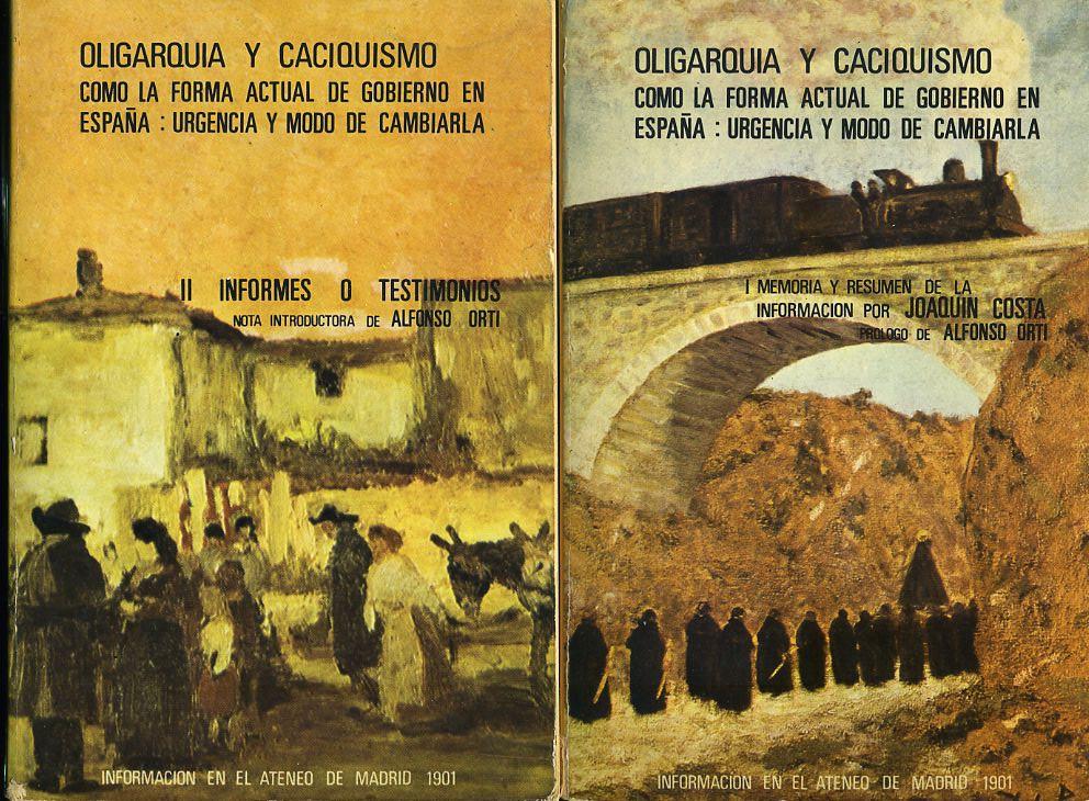 Oligarquía y caciquismo como forma actual de Gobierno en España, urgencia y modo de cambiarla