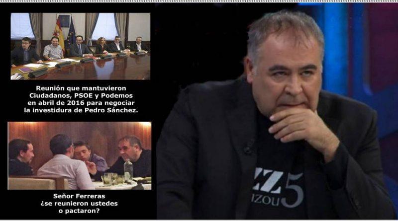 Señor Ferreras ¿Con Podemos sí se puede sentar Ciudadanos, pero con Vox no?