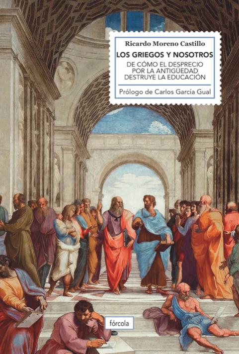 De los griegos y nosotros. Ricardo Moreno Castillo