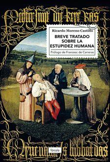 Portada de Breve tratado sobre la estupidez humana. Ricardo Moreno