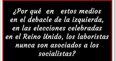 Piensa por qué en estos medios los laboristas nunca son asociados a los socialistas. Por Rafael Gómez de Marcos