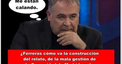 ¿Ferreras cómo va la construcción del relato de la gestión de Madrid en la crisis del coronavirus?