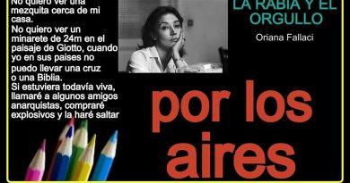 Y como preconizó Oriana Fallaci, la rabia y el orgullo por los aires