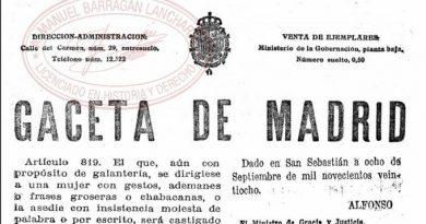 El gobierno de coalición social comunista proyecta penar los piropos, cosa que hizo el Gral Primo de Rivera en el Art. 819 del Código Penal de 1928
