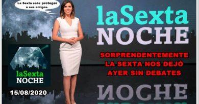 La Sexta elimina los debates políticos en su programa La Sexta Noche del 15 de agosto