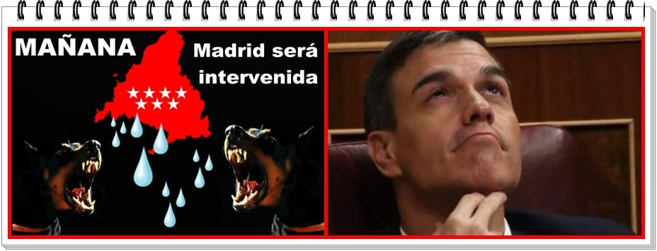 Mañana Madrid será intervenida.