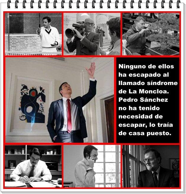 Pedro Sánchez no ha tenido la necesidad de escapar del síndrome de la Moncloa