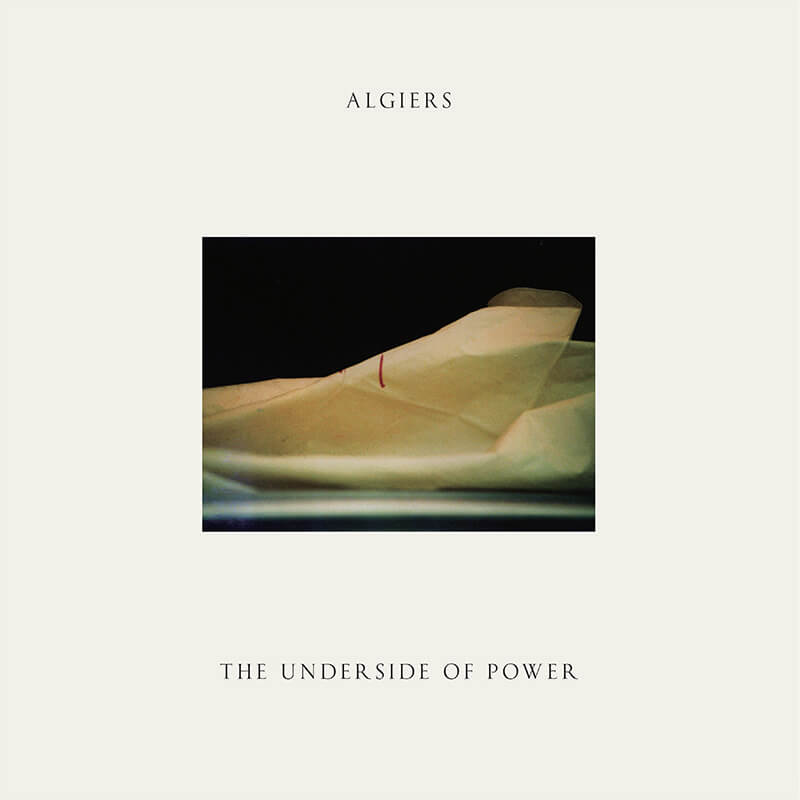 Algiers - The Underside of Power artwork