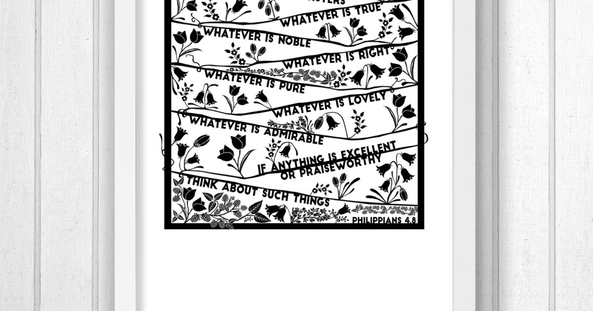 Monochrome Philippians 4:8 Print - Personalised | Cheerfully Given