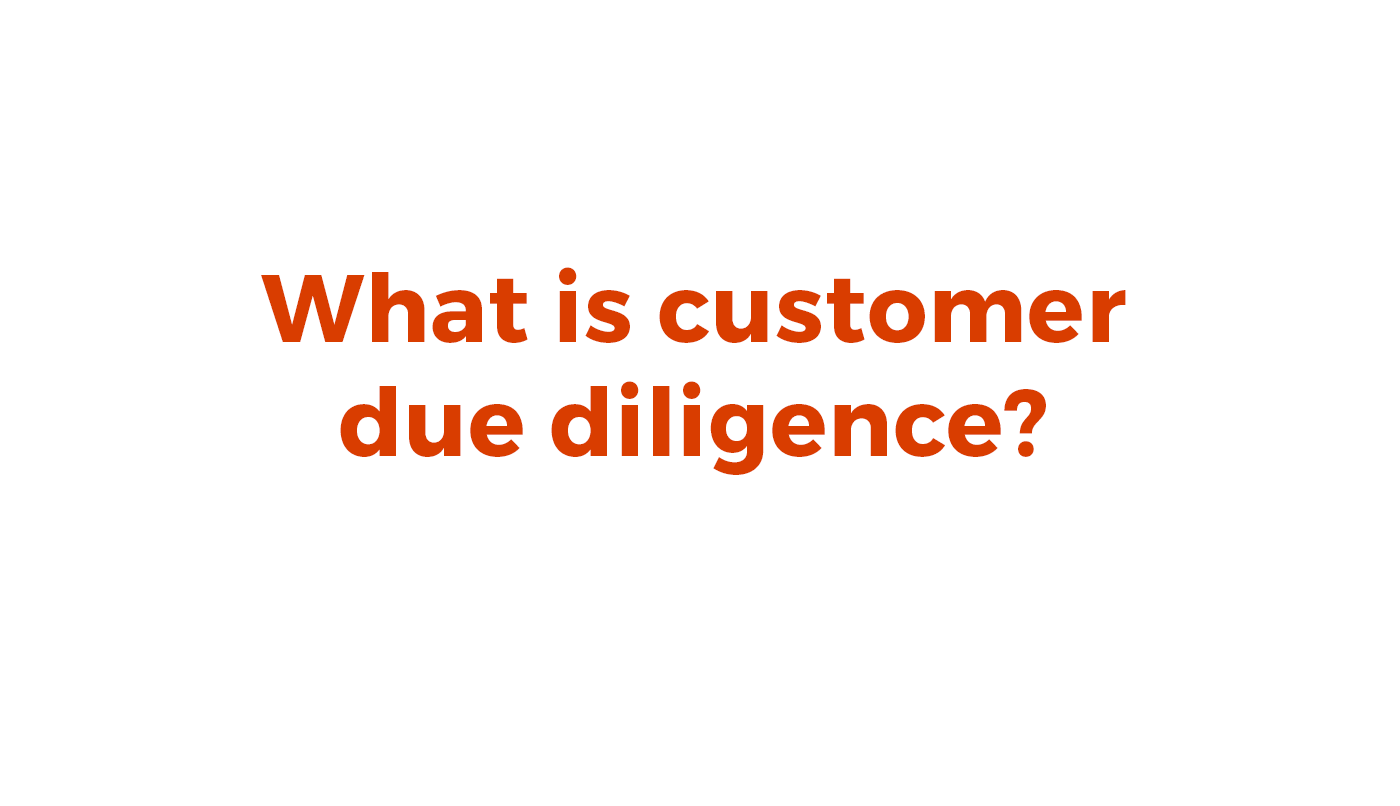 What is Customer Due Diligence? - Accuity