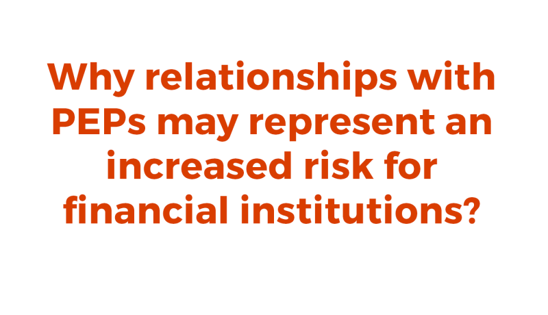 resource-relationships-peps-may-represent-increased-risk-financial-institutions