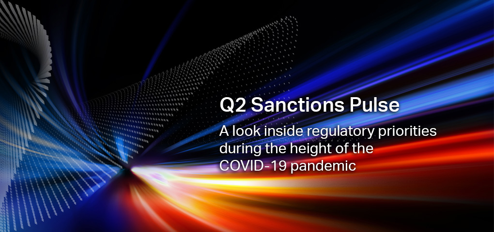 Q2 Sanctions Pulse | A look inside regulatory priorities during the height of the COVID-19 pandemic