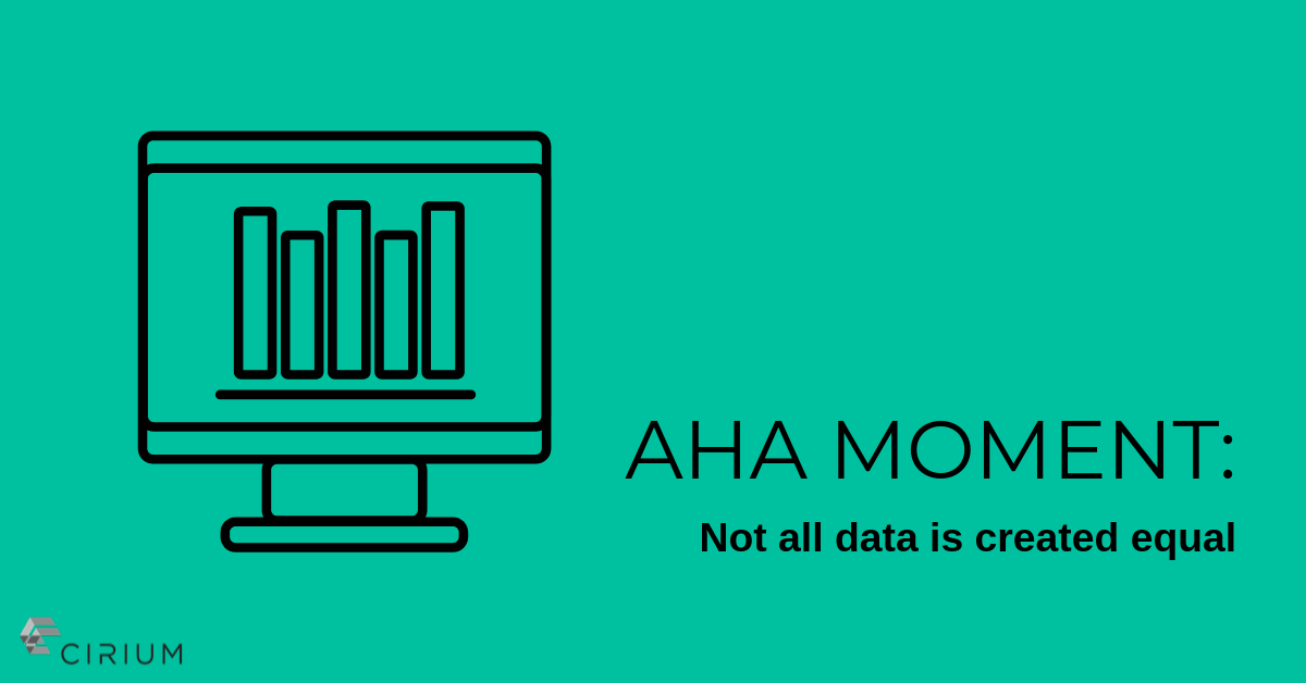 Aha moment: Not all data is created equal