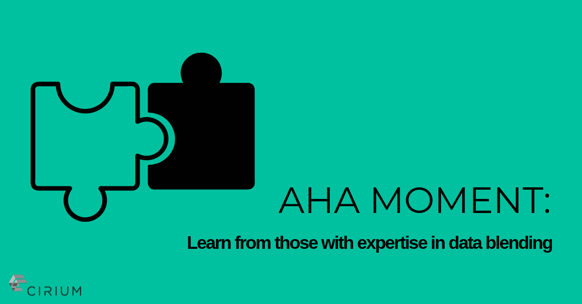 Aha moment: Learn from those with expertise in data blending