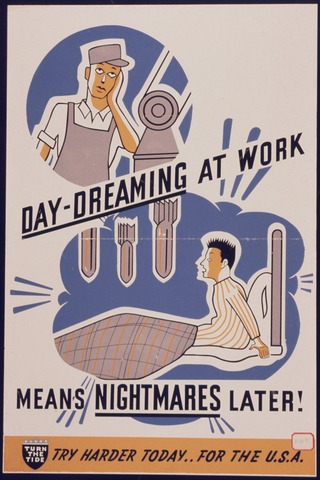 x-Day-dreaming_at_work_means_nightmares_later^_Try_harder_today_For_the_U_S_A_-_NARA_-_535090.jpg