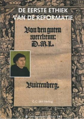 De eerste ethiek van de reformatie (Paperback)