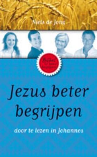 Jezus beter begrijpen (Paperback)