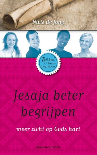 Bijbel beter begrijpen Jesaja beter begrijpen (Paperback)