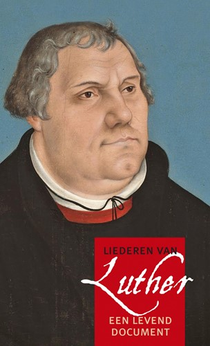 Alle liederen van Luther (Hardcover)