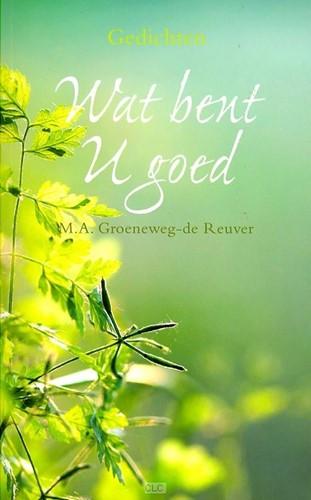 Wat bent U goed (Boek)