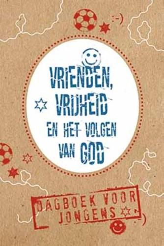 Vrienden, vrijheid en het volgen van God (Paperback)