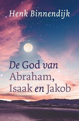 De God van Abraham, Isaak en Jakob (Paperback)