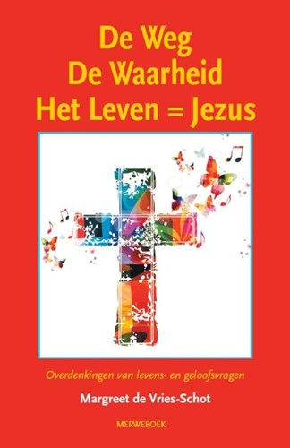 De Weg, de Waarheid, het Leven = Jezus (Boek)