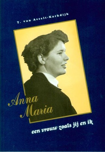 Anna Maria een vrouw zoals jij en ik (Boek)