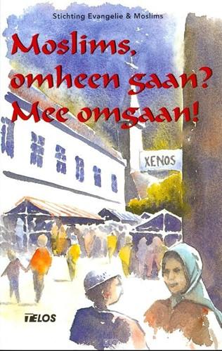 Moslims, omheen gaan? Mee omgaan! (Boek)