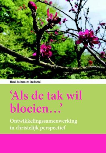 Als de tak wil bloeien (Paperback)