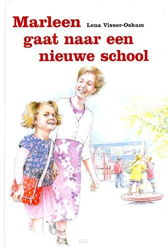 Marleen gaat naar een nieuwe school (Hardcover)
