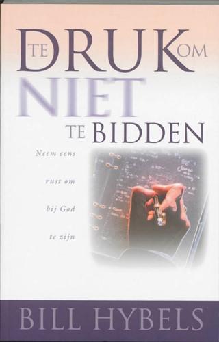 Te druk om niet te bidden (Paperback)