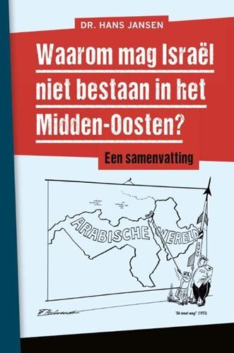 Waarom mag Israël niet bestaan in het Midden-Oosten? (Paperback)