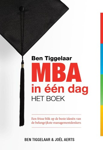 Ben Tiggelaar MBA in een dag - het boek (Hardcover)