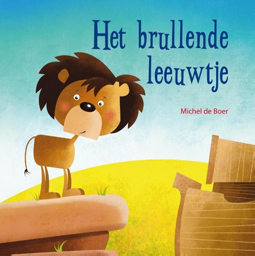 Het brullende leeuwtje (Hardcover)
