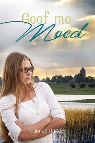 Geef me moed (Paperback)