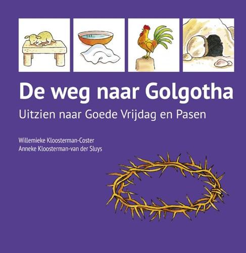 De weg naar Golgotha (Hardcover)
