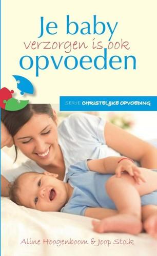 Je baby verzorgen is ook opvoeden (Paperback)