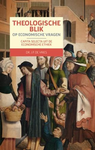 Theologische blik op economische vragen (Paperback)