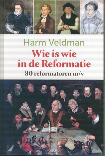 Wie is wie in de Reformatie (Hardcover)
