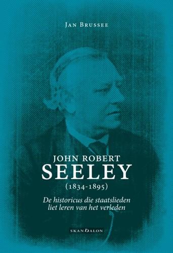 John Robert Seeley (1834-1895) (Paperback)