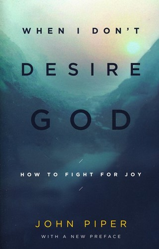 When I don't desire God (Boek)