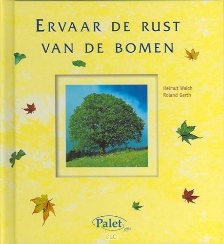 Ervaar de rust van de bomen (Hardcover)