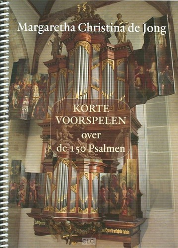 Korte voorspelen voor de 150 Psalmen (Bladmuziek)