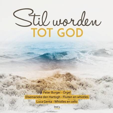 Stil worden tot God (Deel 3) (CD)