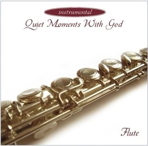 Quiet moments with God-Flute (CD)