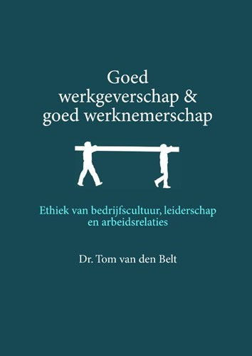 Goed werkgeverschap en goed werknemerschap (Paperback)