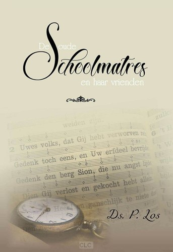 De oude schoolmatres (Hardcover)