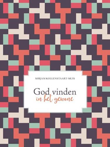 God vinden in het gewone (Hardcover)
